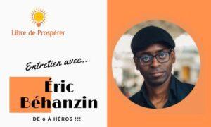 Entretien Super-Inspirant avec Éric Béhanzin